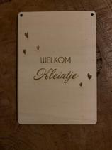 Tekstbord Welkom Kleintje