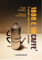 1000 e un caffè - I molti volti di un rito sociale