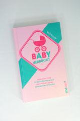 Verlag: Südwest Buchtitel: Baby Verrückt Autor: Nadine Luck Erscheinungsjahr: 2013
