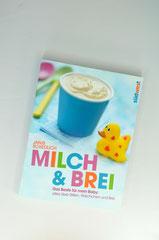 Verlag: Südwest Buchtitel: Milch & Brei Autor: Janis Schedlich Erscheinungsjahr: 2013