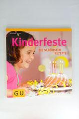 Verlag: Gräfe und Unzer Verlag Buchtitel: Kinderfeste. Die schönsten Rezepte  Autor: Susanne Klug  Erscheinungsjahr: 2010
