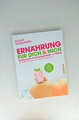 Verlag: Südwest Buchtitel: Ernährung für dich & mich Autor: Nathalie Stadelmann Erscheinungsjahr: 2014