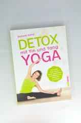 Verlag: Südwest Buchtitel: Detox mit Yin und Yang Yoga Autor: Stefanie Arend  Erscheinungsjahr: 2014