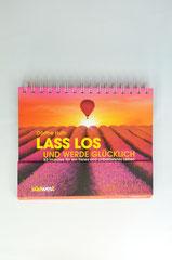Verlag: Südwest  Buchtitel: Lass los und werde glücklich  Autor: Dörthe Huth Erscheinungsjahr: 2013