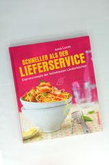 Verlag: Südwest Buchtitel: Schneller als der Lieferservice Autor: Anne Lucas  Erscheinungsjahr: 2013