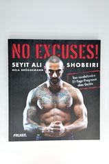 Verlag: Falken Verlag  Buchtitel: No Excuses!   Autor: Seyit Ali Shobeiri Erscheinungsjahr: 2015