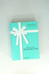 Verlag: Mosaik bei Goldmann  Buchtitel: Der kleine Eheberater   Autor: Kerstin Holzer / Claudia Jacobs  Erscheinungsjahr: 2013