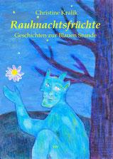 Christine Kralik: Rauhnachtsfrüchte