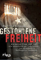 Buch Gestohlene Freiheit Wilfried Hofmann grenzenlosunterwegs
