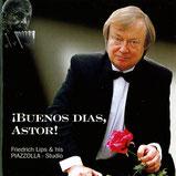 Friedrich Lips - Buenos Dias Astor