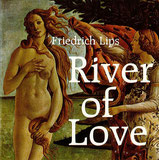 Friedrich Lips - River of Love