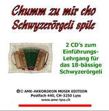 Chumm zu mir cho Schwyzerörgeli spile - CD zur Lehrgang