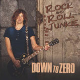 Rock and Roll Junkie - Down to Zero