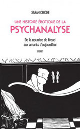 De la nourrice de Freud aux amants d'aujourd'hui. Sarah Chiche, écrivaine et psychanalyse