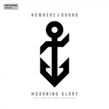 NOWHEREBOUND ‎– Mourning Glory