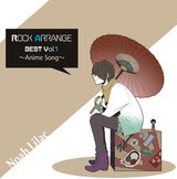 Rock Arrange BEST Vol.1~Anime Song~