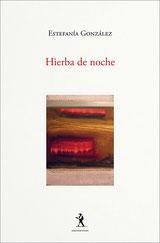Hierba de noche - Estefanía González