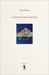 Todos los argumentos - Juan Gallo