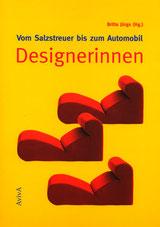 Britta Jürgs (Hg.): Vom Salzstreuer bis zum Automobil: Designerinnen