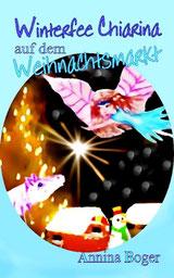 Winterfee Chiarina-Kinderbücher von Annina Boger | E-Books | eBooks | PDF-KInderbuch | Bilderbuch | Gute-Nacht-Geschichte
