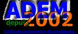 ADEM un entreprise créée en 2002