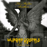"THE MURDER BROTHERS  ""Murder Gospels Volume One"""