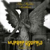 "THE MURDER BROTHERS  ""Murder Gospels Volume One"""