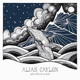 Alias Caylon - Where There Be No Land LP