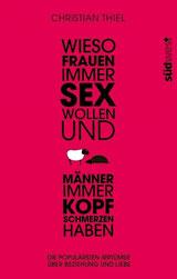 Wieso Frauen immer Sex wollen und Männer immer Kopfschmerzen haben - Das neue Buch von Christian Thiel