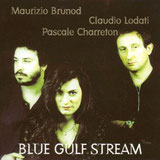 CD Blue gulf stream, Charreton, Lodati, Brunod