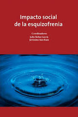 Impacto social de la esquizofrenia.