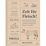 Zeit für Fleisch! Das Porcella-Kochbuch für bewussten Einkauf, perfektes Gelingen und besten Geschmack