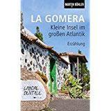 La Gomera Kleine Insel im großen Atlantik