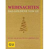 Weihnachten - Das Goldene von GU Kochen und backen für ein glänzendes Fest (GU Grundkochbücher)