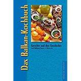 Das Balkan-Kochbuch Gerichte und ihre Geschichte