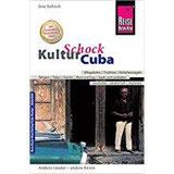 Reise Know-How KulturSchock Cuba Alltagskultur, Traditionen, Verhaltensregeln, ...