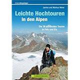 Leichte Hochtouren in den Alpen Die 36 schönsten Touren in Fels und Eis (Erlebnis Bergsteigen)