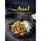 Weight Watchers - Easy Asia! Klassische und exotische Rezepte der asiatischen Küche