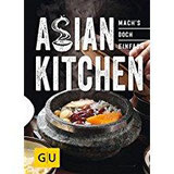 Asian Kitchen Mach´s doch einfach! (GU Smart Cook Book - Trend)