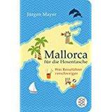 Mallorca für die Hosentasche Was Reiseführer verschweigen (Fischer Taschenbibliothek)