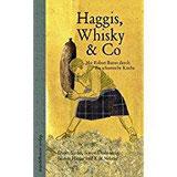 Haggis, Whisky & Co Mit Robert Burns durch die schottische Küche