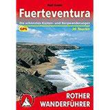 Fuerteventura Die schönsten Küsten- und Bergwanderungen. 30 Touren. Mit GPS-Tracks (Rother Wanderführer)