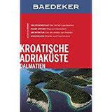 Baedeker Reiseführer Kroatische Adriaküste (Baedeker Reiseführer E-Book)