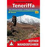 Teneriffa Die schönsten Küsten- und Bergwanderungen. 80 Touren. Mit GPS-Tracks. (Rother Wanderführer)