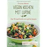 Vegan kochen mit Lupine Über 55 eiweißreiche und sojafreie Rezepte