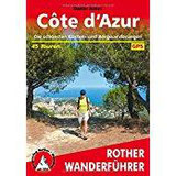 Cote d'Azur Die schönsten Küsten- und Bergwanderungen. 45 Touren. (Rother Wanderführer)