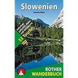 Slowenien 53 Touren zwischen Julischen Alpen und Adriaküste. Mit GPS-Daten (Rother Wanderbuch)