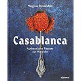 Casablanca Authentische Rezepte aus Marokko