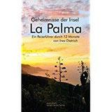 La Palma Geheimnisse der Insel. Ein Reiseführer durch 12 Monate