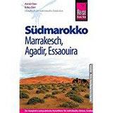 Reise Know-How Südmarokko mit Marrakesch, Agadir und Essaouira Reiseführer für individuelles Entdecken